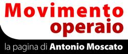 Movimento Operaio - la pagina di Antonio Moscato