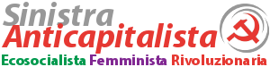 SINISTRA ANTICAPITALISTA :: Ecosocialista Femminista Rivoluzionaria ::